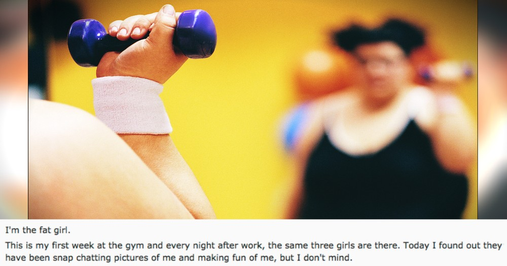 Message From The 'Fat Girl' To The Bullies At The Gym