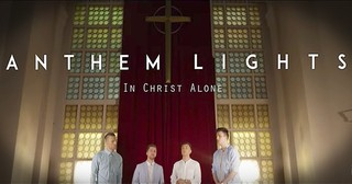 Anthem Lights Worships With 'In Christ Alone'