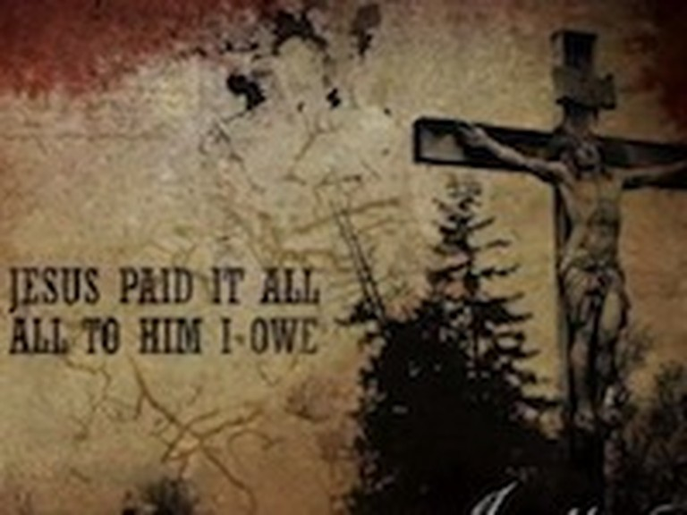 Jesus Paid It All - a Music Video on the Sacrifice of Jesus