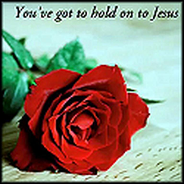 Hold Onto Jesus - A Very Beautiful Video