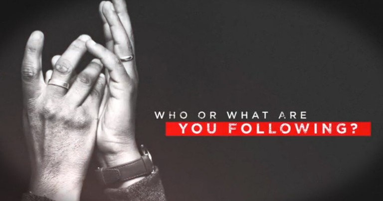 What or Who Do You Really Follow?